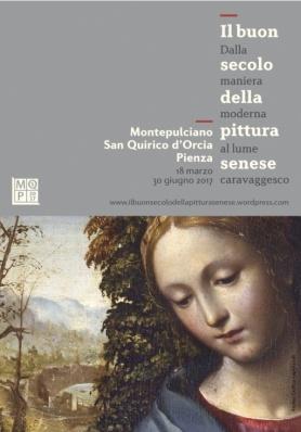 Mostra Il buon secolo della pittura senese Dalla maniera moderna al lume caravaggesco Montepulciano - Pienza ...